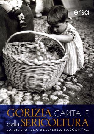 Gorizia, capitale della sericoltura