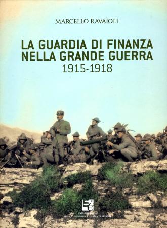 La Guardia di Finanza nella Grande Guerra 1915-1918