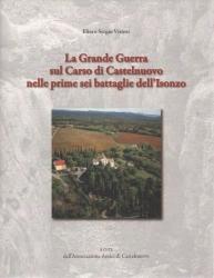 La Grande Guerra sul Carso di Castelnuovo nelle prime sei battaglie dell'Isonzo