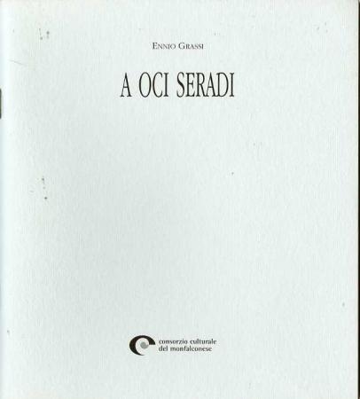 A oci seradi / Ennio Grassi