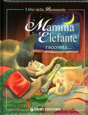 Mamma Elefante racconta ...