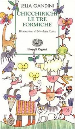 Chicchirichì le tre formiche / Lella Gandini ; illustrazioni di Nicoletta Costa