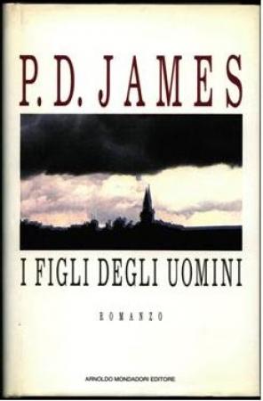I  figli degli uomini / P.D. James ; traduzione di Annamaria Biavasco e Valentina Guani