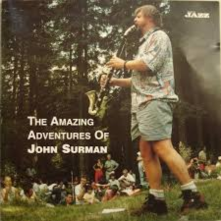The  amazing adventures of John Surman