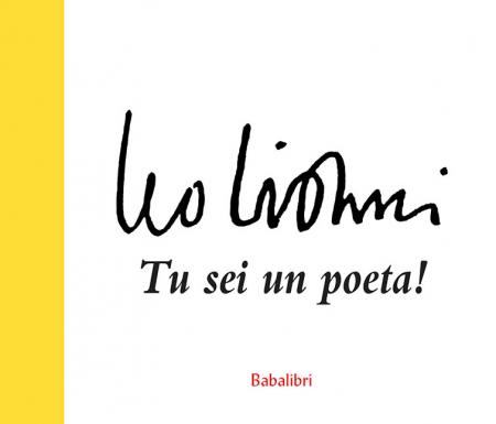 Leo Lionni. tu sei un poeta!