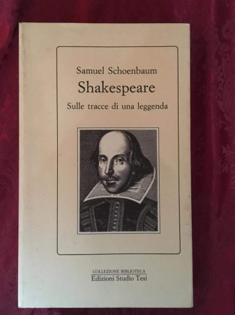 Shakespeare : sulle tracce di una leggenda / Samuel Schoenbaum