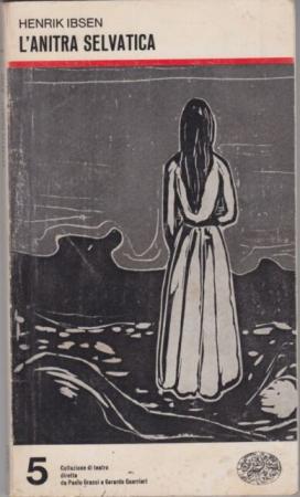 L' anitra selvatica / Henrik Ibsen