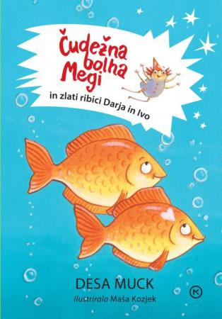 Čudežna bolha Megi in zlati ribici Darja in Ivo