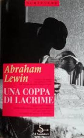 Una  coppa di lacrime : diario dal ghetto di Varsavia / Abraham Lewin