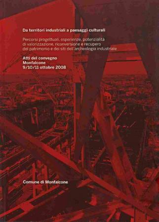 Da territori industriali a paesaggi culturali