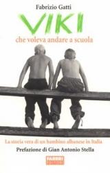 Viki che voleva andare a scuola / Fabrizio Gatti ; prefazione di Gian Antonio Stella