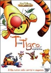 T come tigro... ...e tutti gli amici di Winnie the Pooh