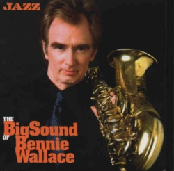 The big sound of Bennie Wallace