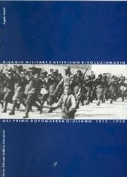 Disagio militare e attivismo rivoluzionario nel primo dopoguerra giuliano