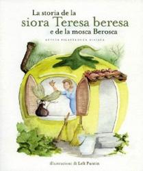 La  storia de la siora Teresa beresa e de la mosca Berosca