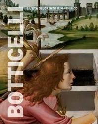 Botticelli e l'età di Lorenzo il Magnifico
